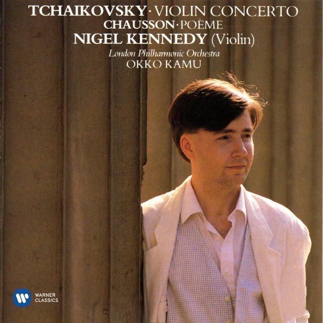 Tchaikovsky: Violin Concerto - Chausson: Poème by Nigel Kennedy on TIDAL