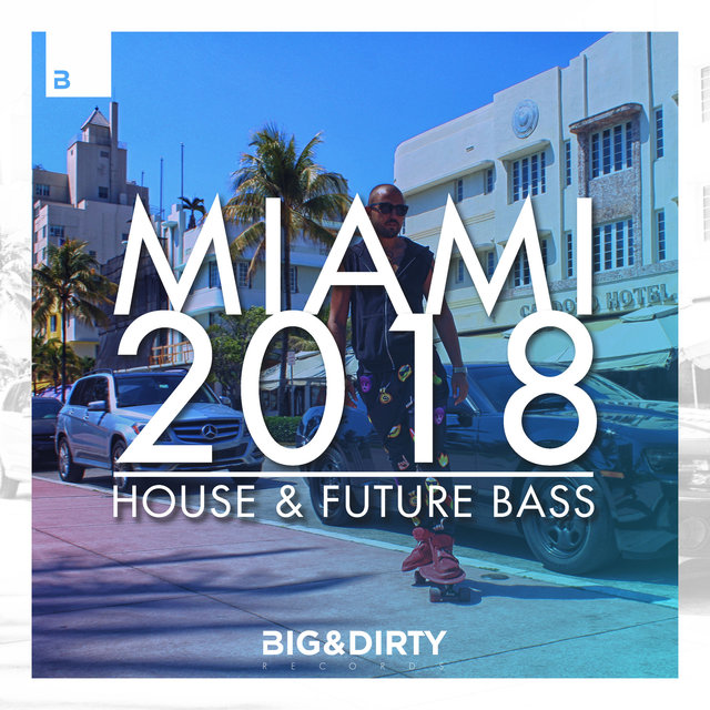 Miami 2018 - House & Future Bass by Various Artists on TIDAL