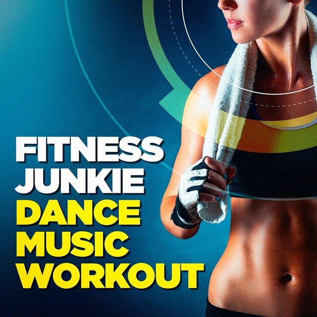 Fitness Junkie Dance Music Workout by Ibiza Fitness Music