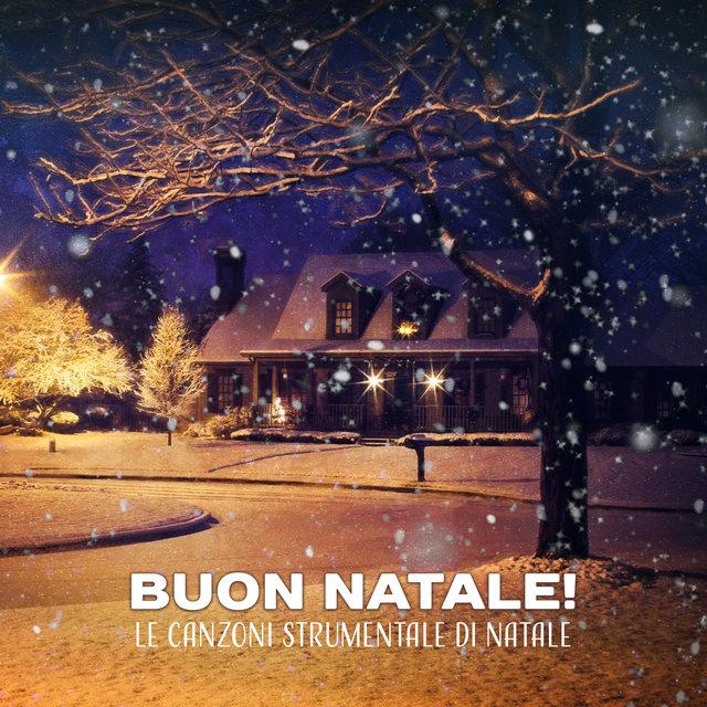 Canzone Di Natale Buon Natale.Listen To Buon Natale Le Canzoni Strumentale Di Natale By Chritmas