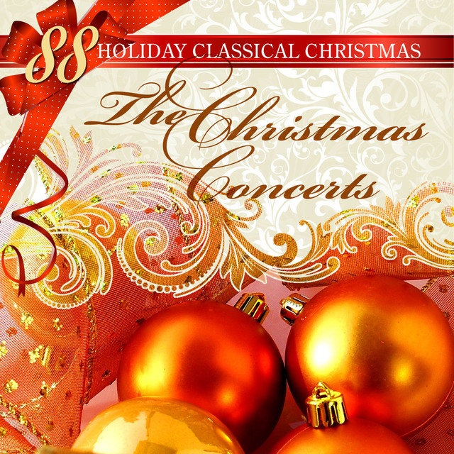 88 Holiday Classical Christmas: The Christmas Concerts by Various