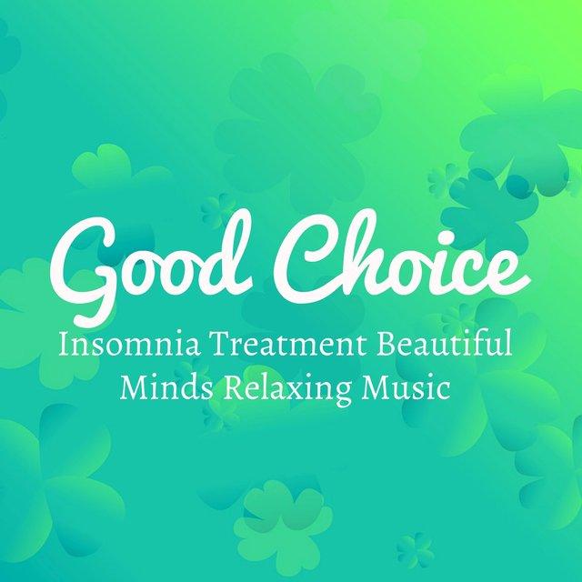 Listen to Good Choice - Insomnia Treatment Beautiful Minds