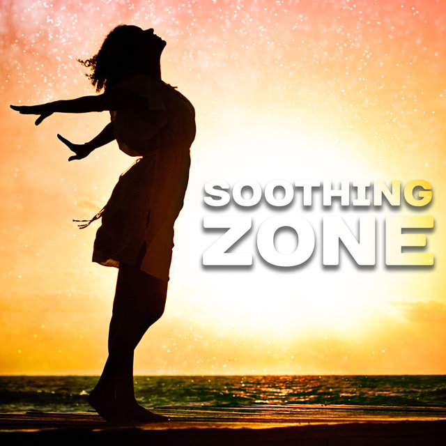 Soothing Zone: The Best Relaxing Music for Mind, Body, Soul