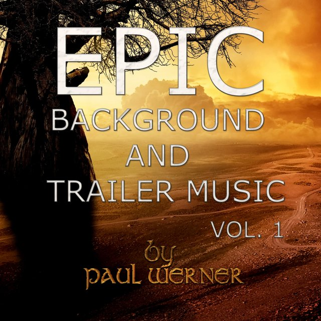 Listen to Epic Background and Trailer Music, Vol  1 by Paul