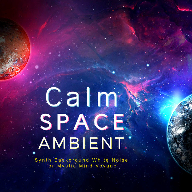 Listen to Calm Space Ambient - Synth Background White Noise for