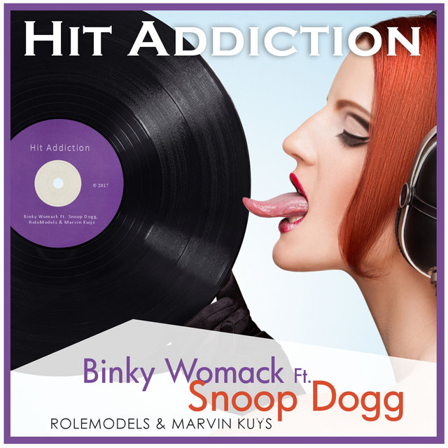 Hit Addiction (feat  Snoop Dogg, RoleModels and Marvin Kuijs