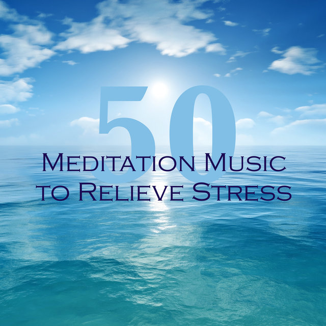 Listen to 50 Meditation Music to Relieve Stress - Relaxing