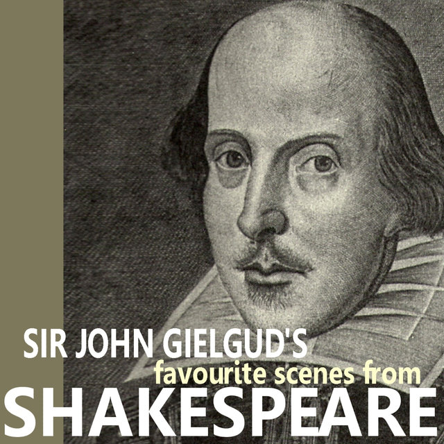 Sir John Gielgud's Favorite Scenes from Shakespeare by Sir