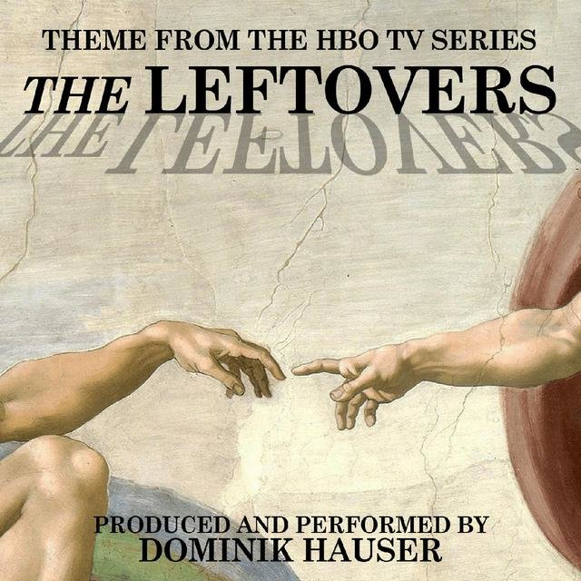 The Leftovers (Main Title from the Hbo TV Series) by Dominik
