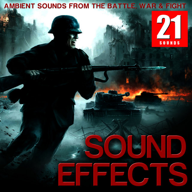 Listen to Sound Effects  Ambient Sounds From The Battle, War & Fight