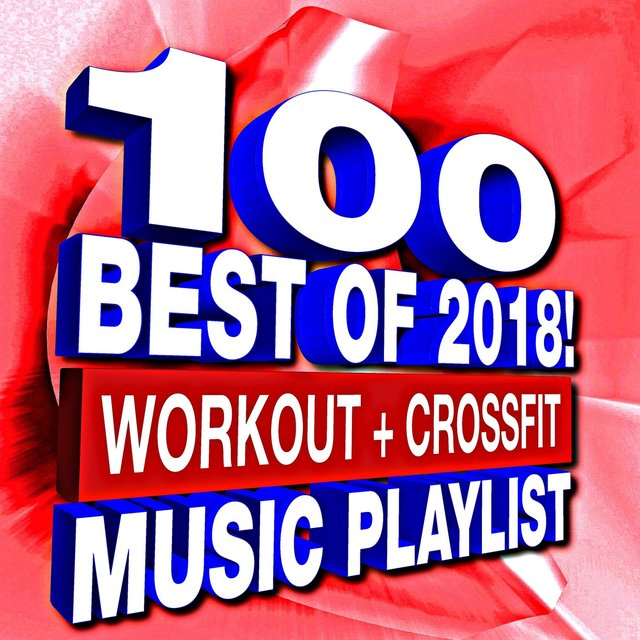100 Best Of 2018! Workout + Crossfit - Music Playlist by