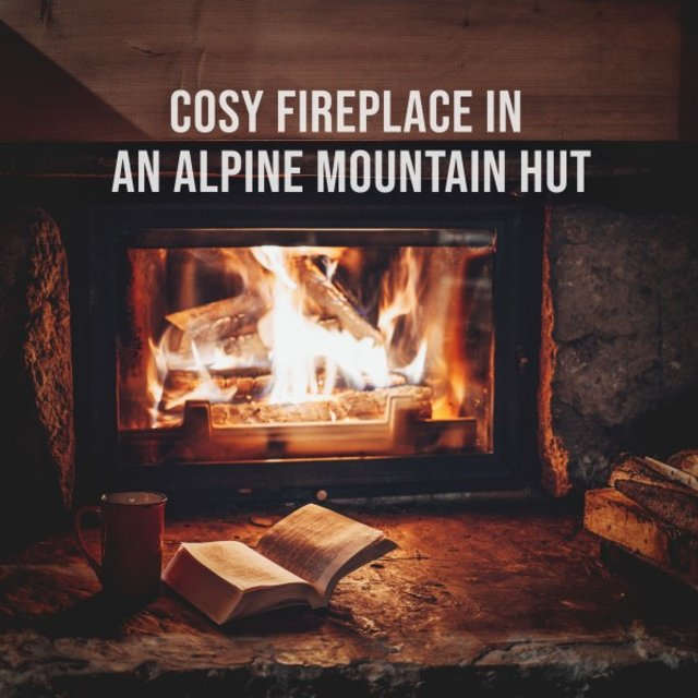 Cosy Fireplace in an Alpine Mountain Hut: 1 Hour of Cosy Firesounds