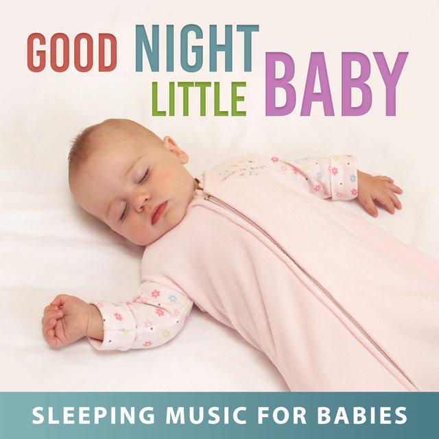Good Night Little Baby - Sleeping Music for Babies