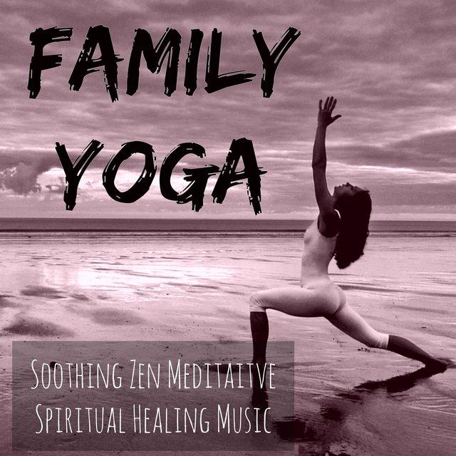 Listen to Family Yoga - Soothing Zen Meditaitve Spiritual Healing