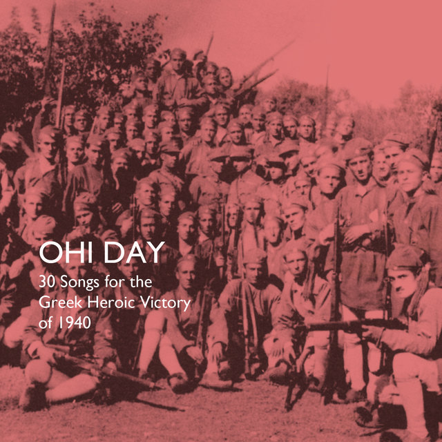 Ohi Day: 30 Songs for the Greek Heroic Victory of 1940 by Various