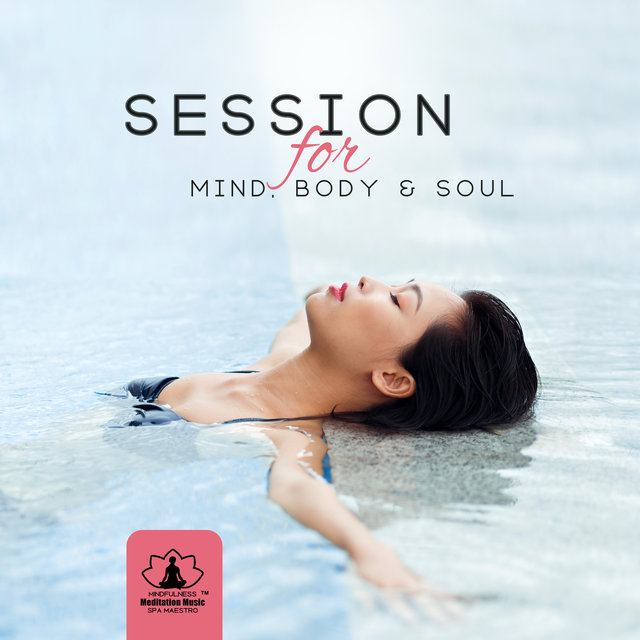 Listen to Session for Mind, Body & Soul (Relaxing Music 2019) by