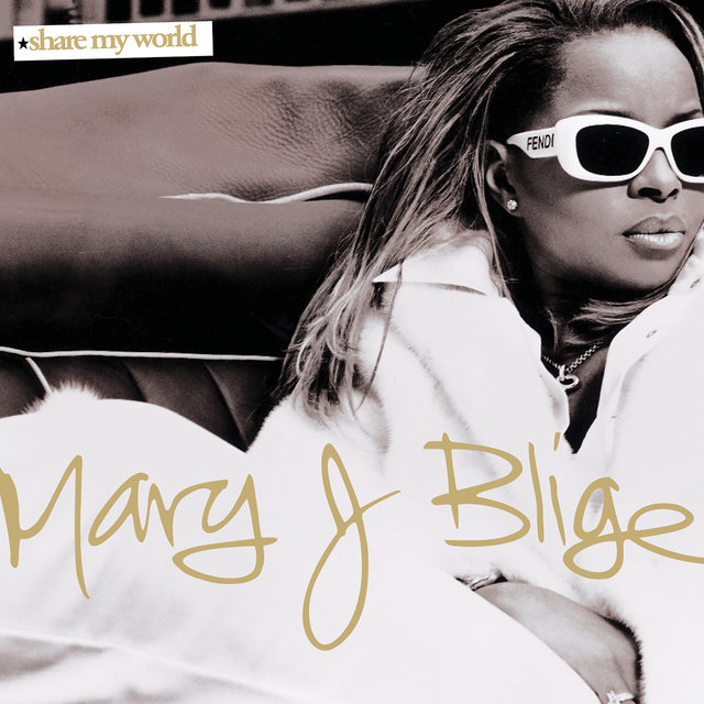 Share My World by Mary J  Blige on TIDAL