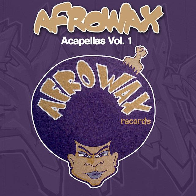 Acapellas, Vol  1 by DJ Afrowax on TIDAL