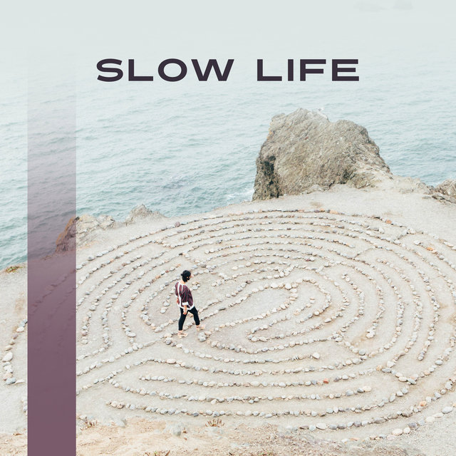 Slow Life – Relaxing Music for Yoga, Meditation, Healing Natural