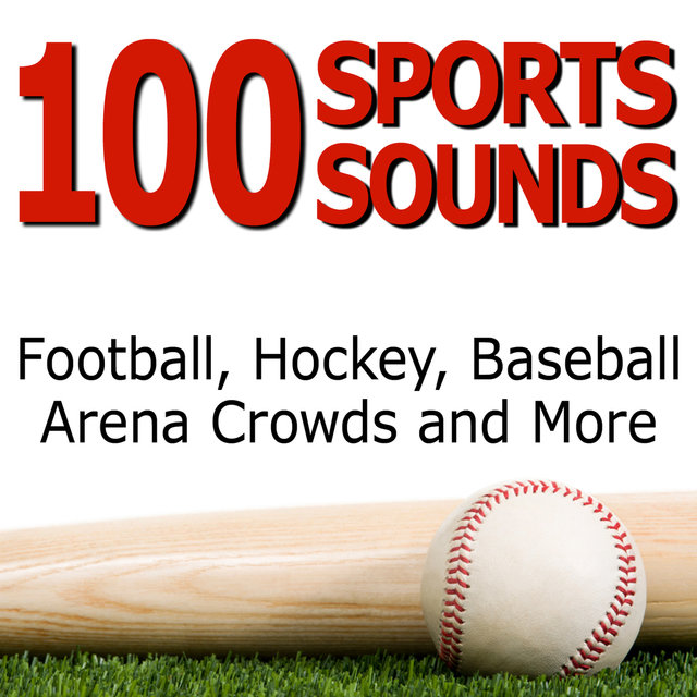 100 Sports Sounds - Football, Hockey, Baseball, Arena Crowds