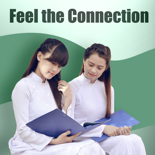 Listen to Feel the Connection – Stress Relief, Hard Work, Increase