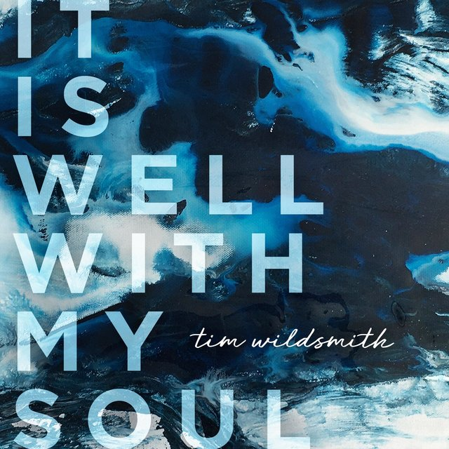 Listen to It Is Well With My Soul by Tim Wildsmith on TIDAL