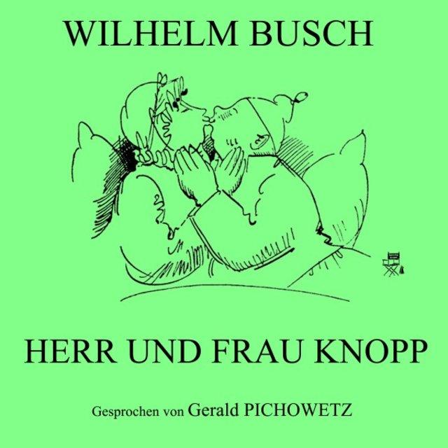 Herr Und Frau Knopp By Wilhelm Busch On Tidal