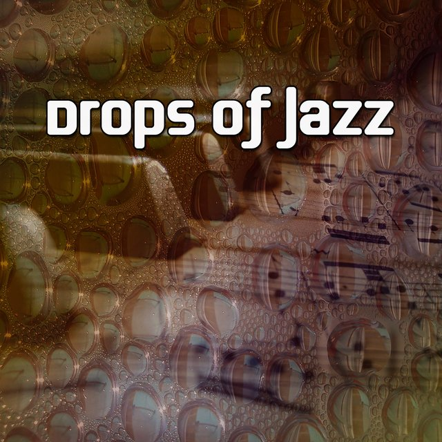 Drops Of Jazz by Relaxing Piano Music Consort on TIDAL