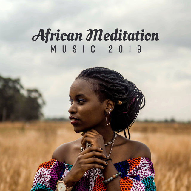 African Meditation Music 2019 by Namaste Yoga Collection on TIDAL
