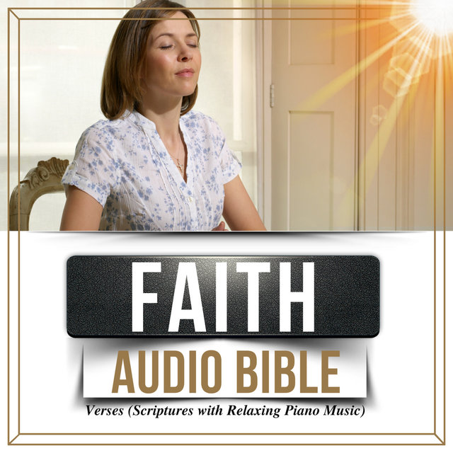 Faith Audio Bible Verses (Scriptures with Relaxing Piano