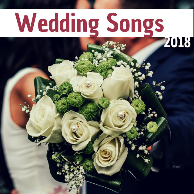 Wedding Songs 2018 - Perfectly Arranged Romantic Piano