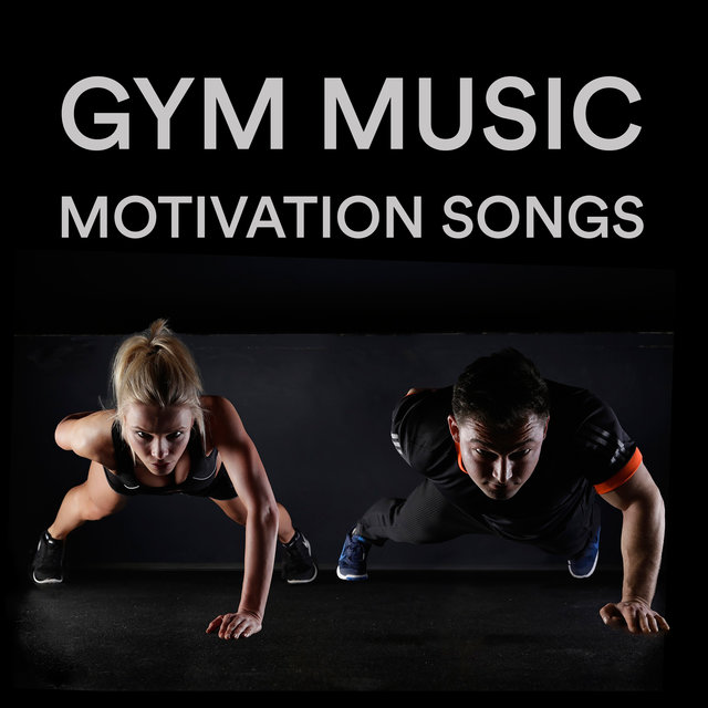 Gym Music Motivation Songs: Best Songs of Electro Pop, Dance