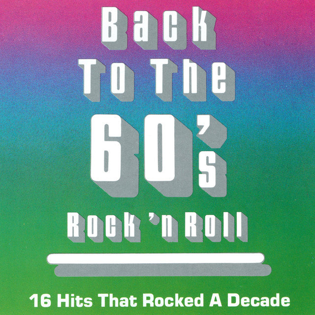 Back To The 60's Rock 'N' Roll by Various Artists on TIDAL