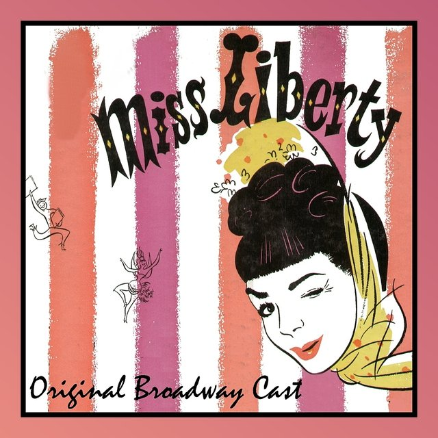 Miss Liberty Original Broadway Cast By Various Artists On