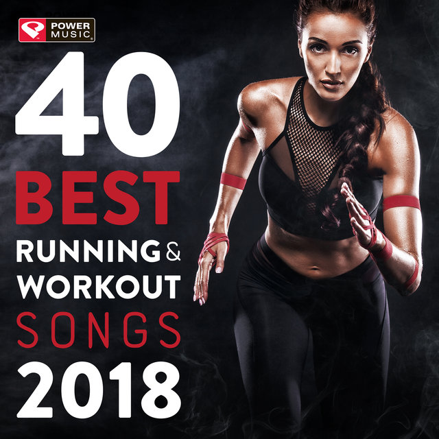 40 Best Running and Workout Songs 2018 (Unmixed Workout