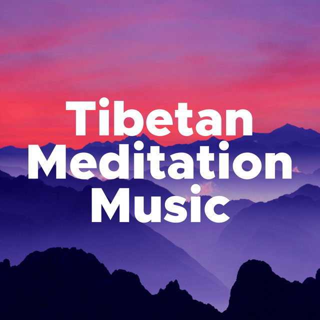Tibetan Meditation Music - Inner Peace for Meditation, Visualization
