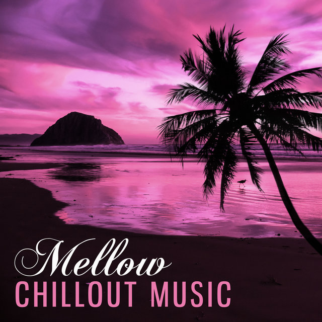 Mellow Chillout Music – Relaxing Music for Better Day, Chillout