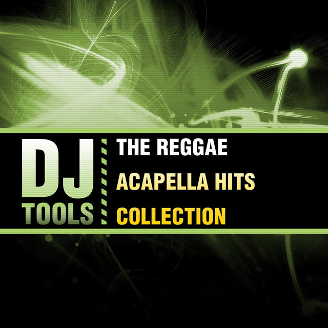 The Reggae Acapella Hits Collection by Dj Tools on TIDAL