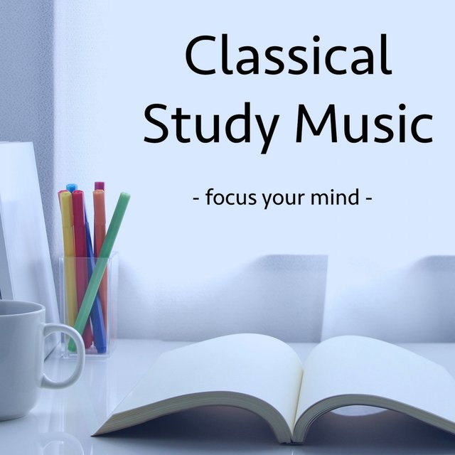 Classical Study Music - Focus Your Mind by Exam Study