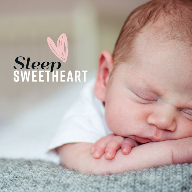 Sleep Sweetheart: Calm and Gentle New Age Music for Fast Falling