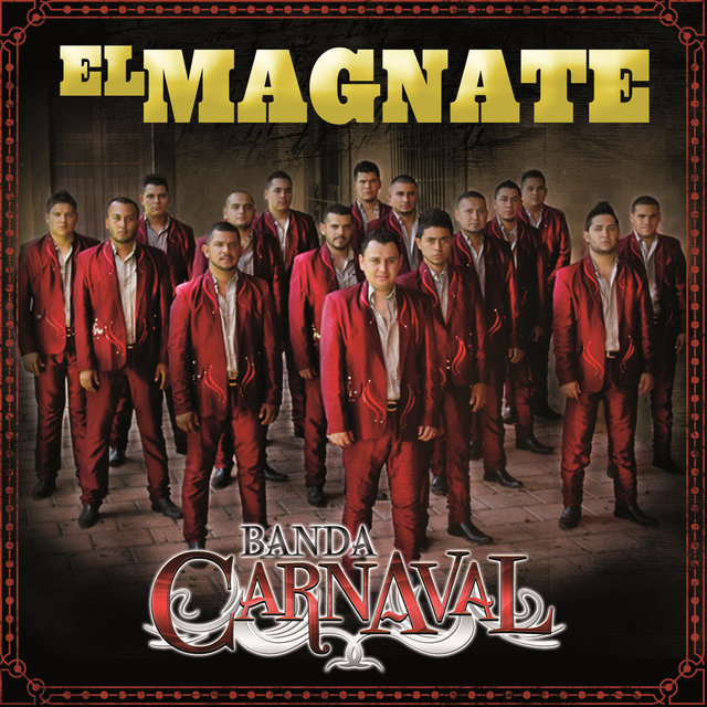 Listen To El Magnate By Banda Carnaval On Tidal