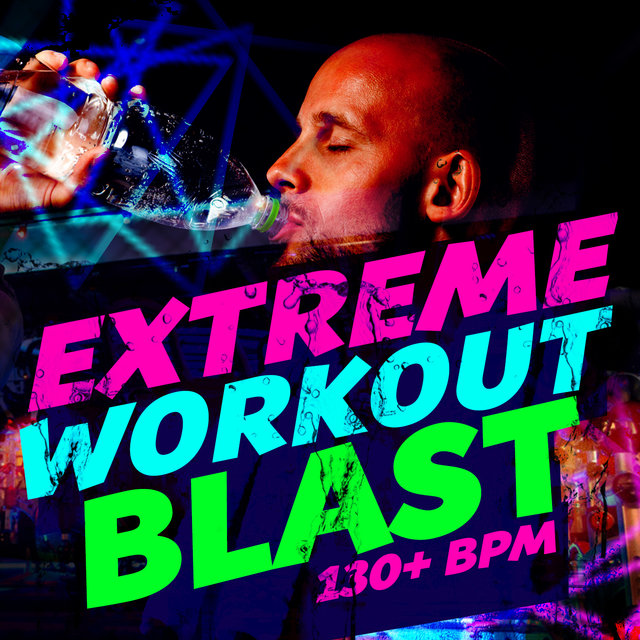 Listen to Extreme Workout Blast (130+ BPM) by Extreme Music Workout