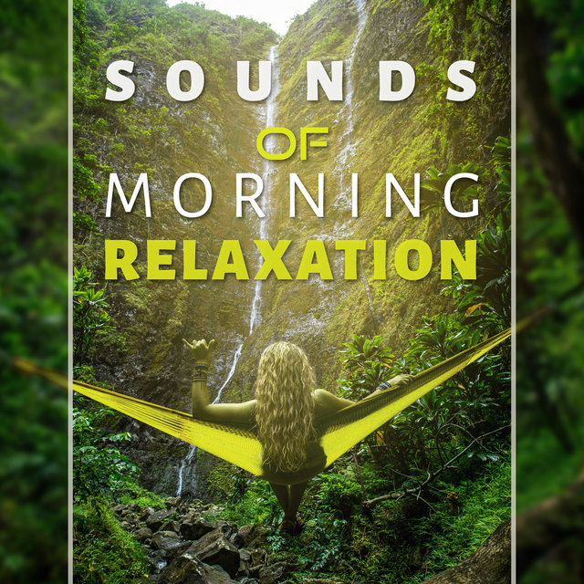 Sounds of Morning Relaxation – Early Birds, Calming Sounds