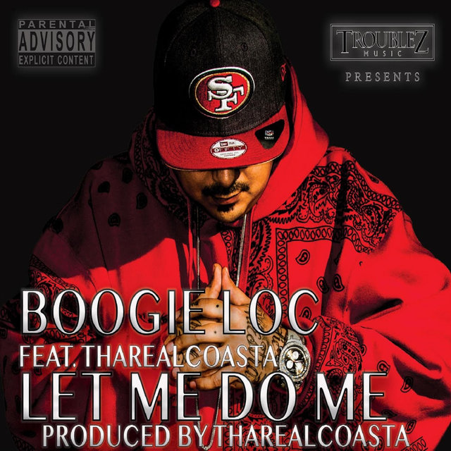 Let Me Do Me (feat  Tha Real Coasta) by Boogie Loc on TIDAL