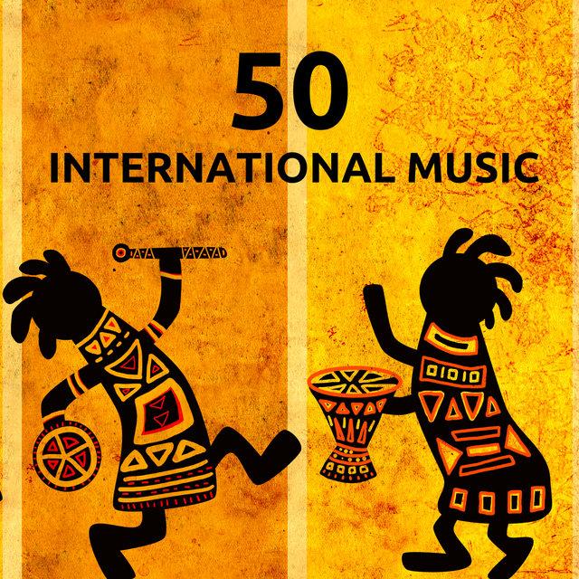 50 International Music - Ethnic Music Mix, African Tunes, Indian