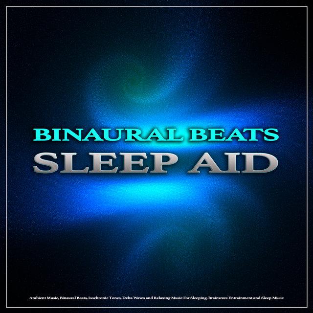 Listen to Binaural Beats Sleep Aid: Ambient Music, Binaural Beats