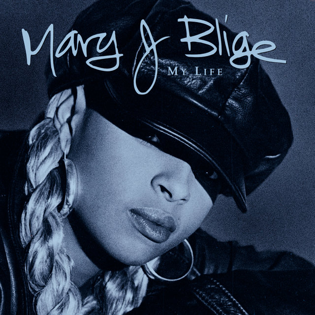 My Life by Mary J  Blige on TIDAL