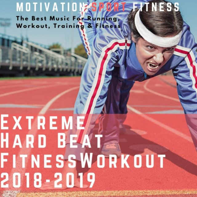 Listen to Extreme Beat Hard Fitness Workout 2018 - 2019 (The