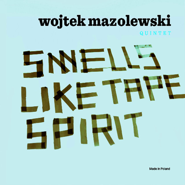 Smells Like Tape Spirit by Wojtek Mazolewski on TIDAL