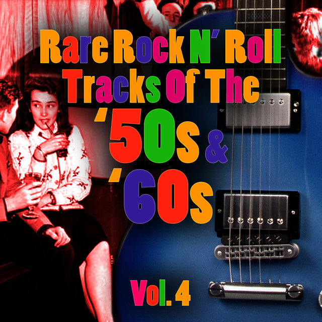 Rare Rock N' Roll Tracks Of The '50s & '60s Vol  4 by Various